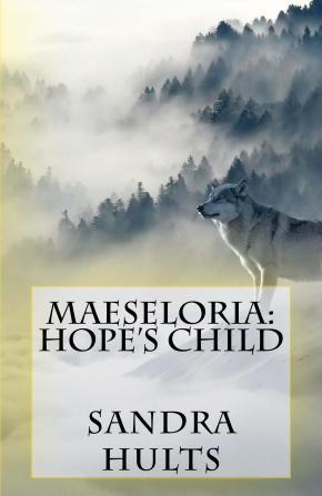Hope's Child, Maesloria, Book 3